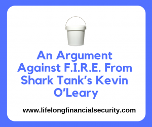 An Argument Against FIRE From Shark Tanks Kevin OLeary e1597712113493