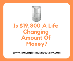 Is 19800 A Life Changing Amount Of Money