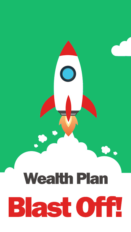 Wealth Plan Blast Off