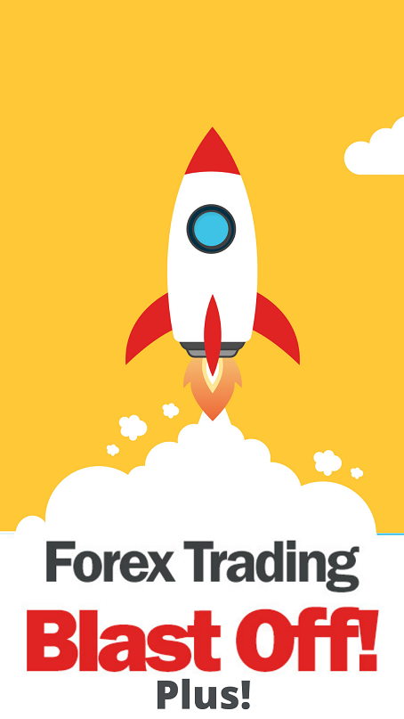 Forex Trading Blast Off Plus!